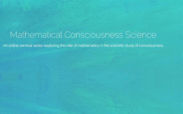 mathematical consciousness science online seminar series